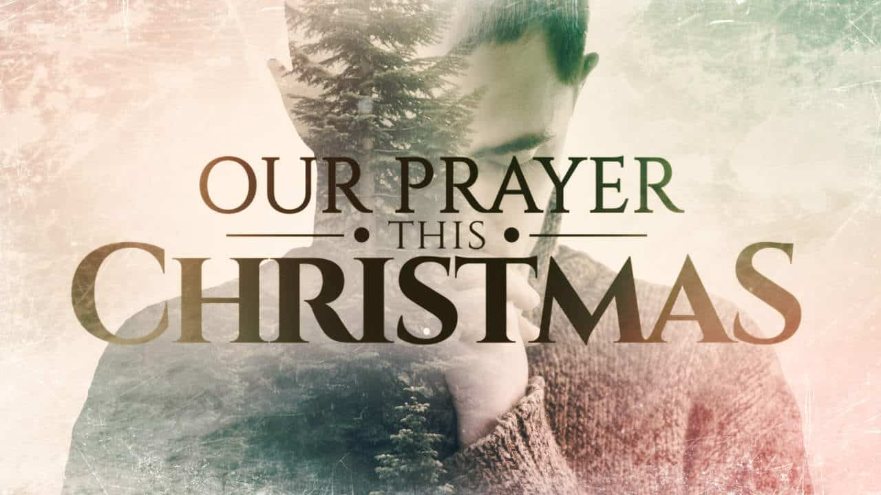 Election Eve Prayer >> Our Prayer This Christmas - Freebridge Media