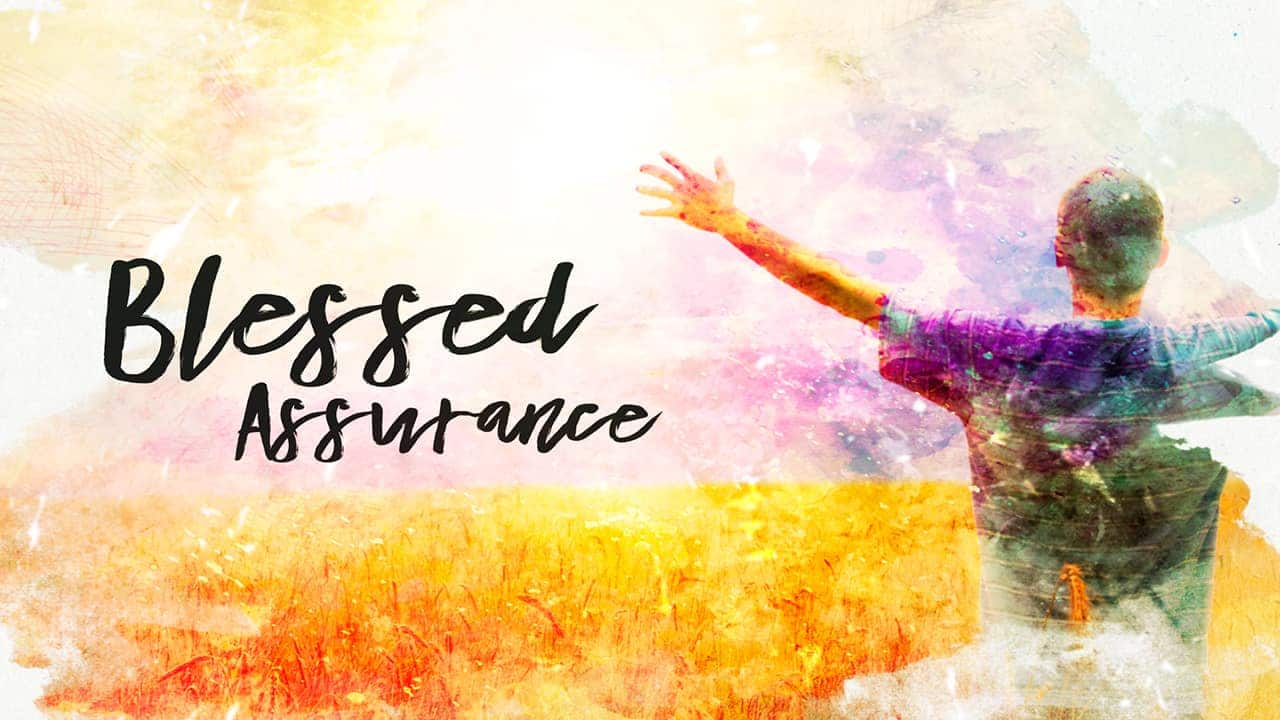 blessed assurance  u2022 freebridge media